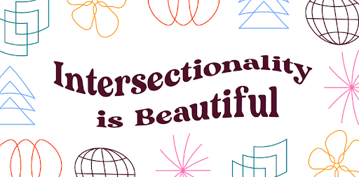 text: Intersectionality is Beautiful