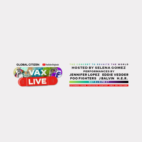 Tune in to 'Global Citizen VAX LIVE - Extended Concert Sponsored by YouTube'