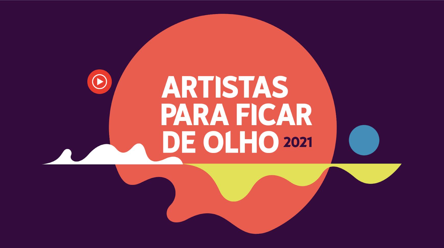 Conheça os artistas para ficar de olho em 2021