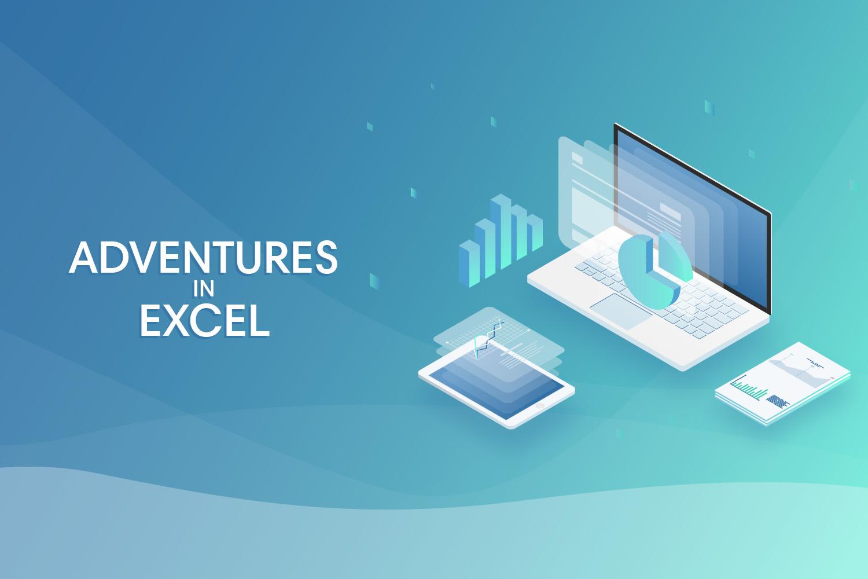 #Adventures in Excel