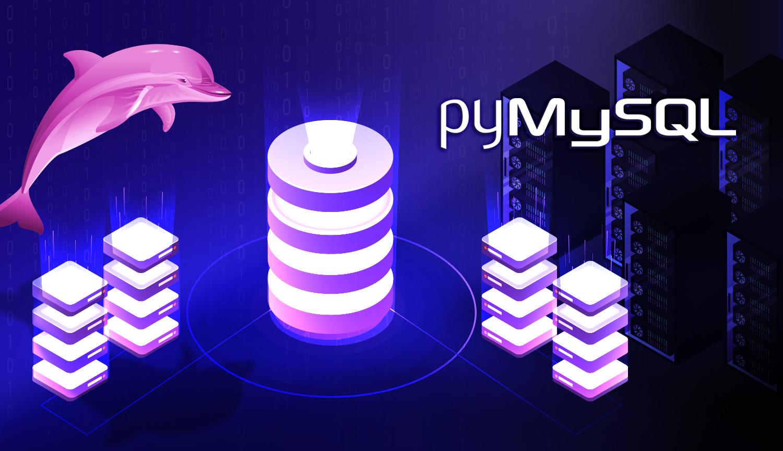 Using PyMySQL: Python's MySQL Library | Hackers and Slackers | Data