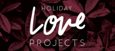 Holiday Love Projects