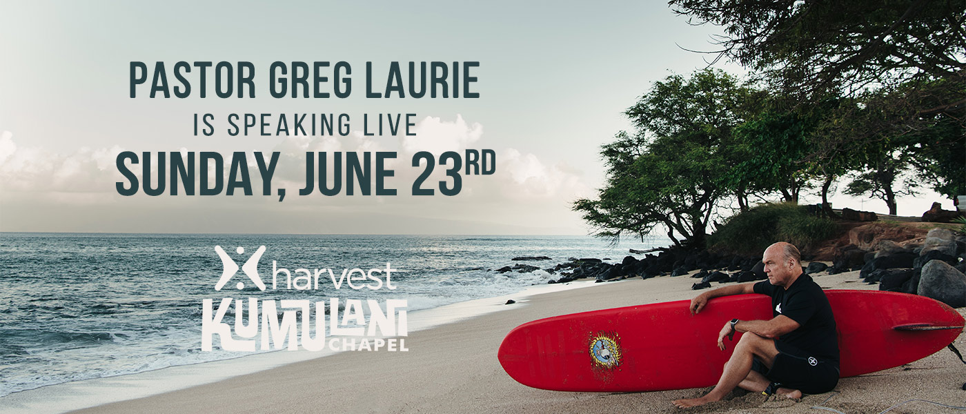 Pastor Greg Laurie LIVE 6-23-19