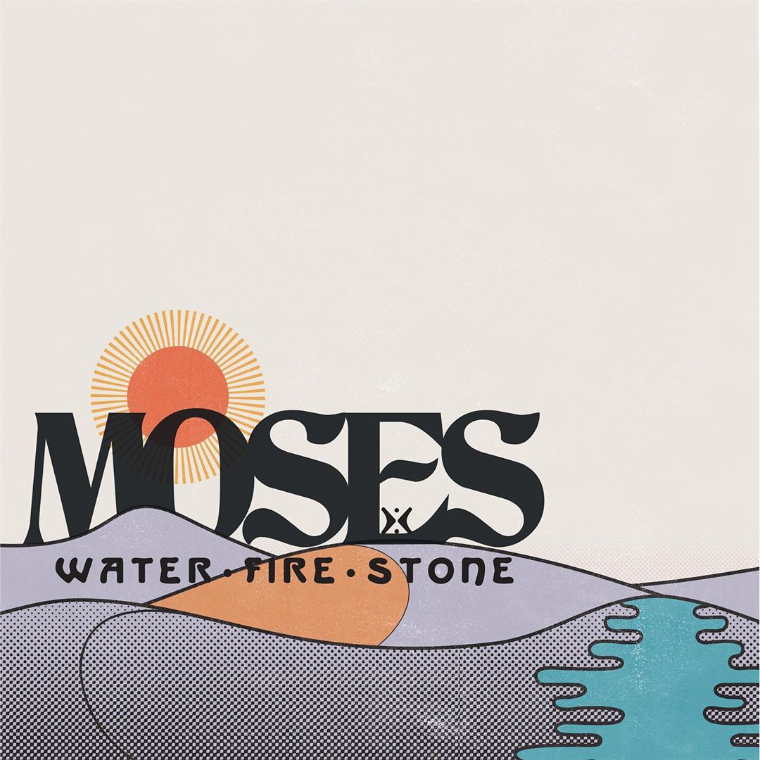 Moses: Water Fire Stone