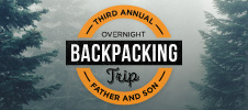 Excel 3rd Annual Father & Son Backpacking Trip