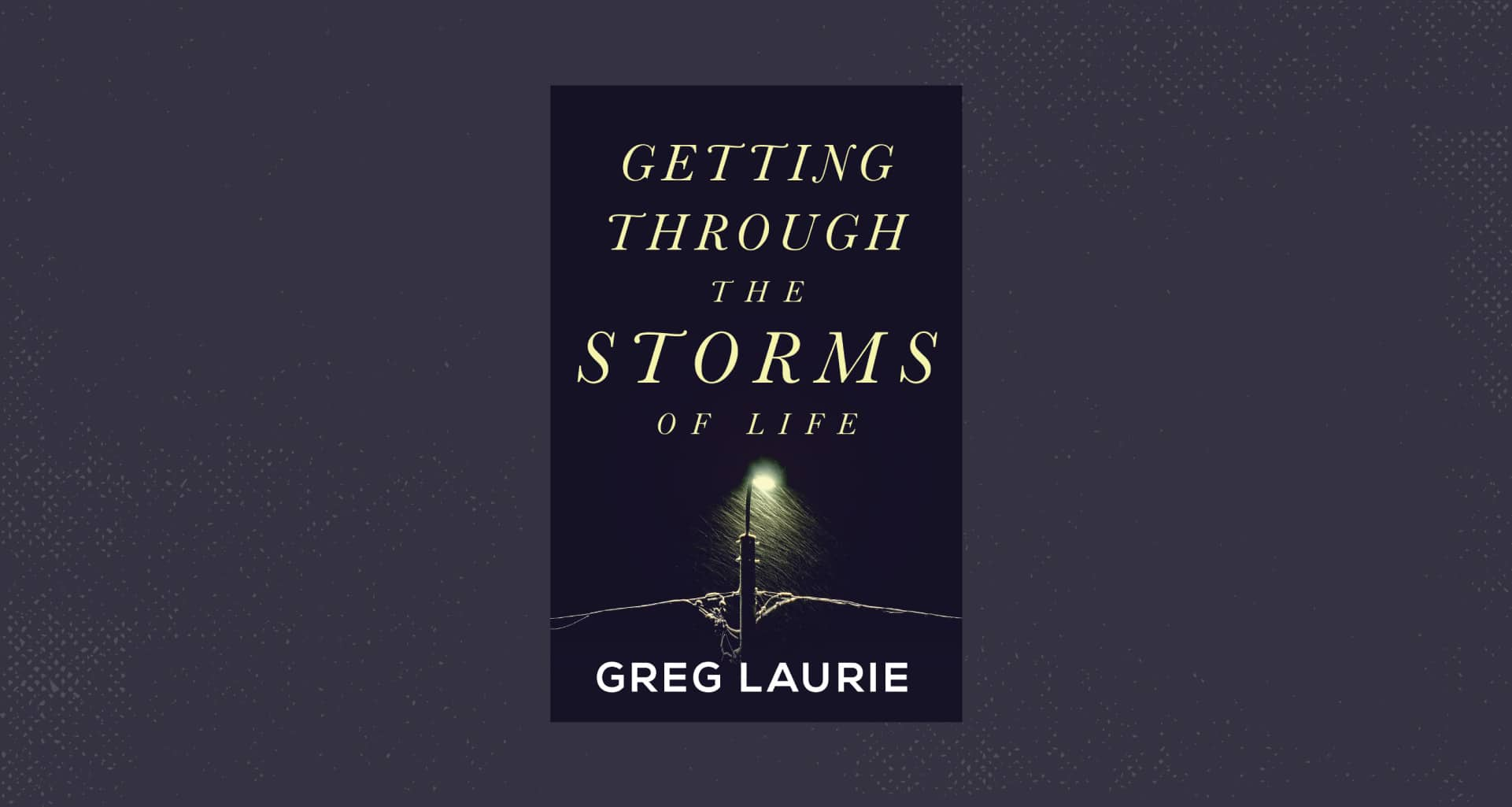 getting through the storms of life greg laurie e-book cover
