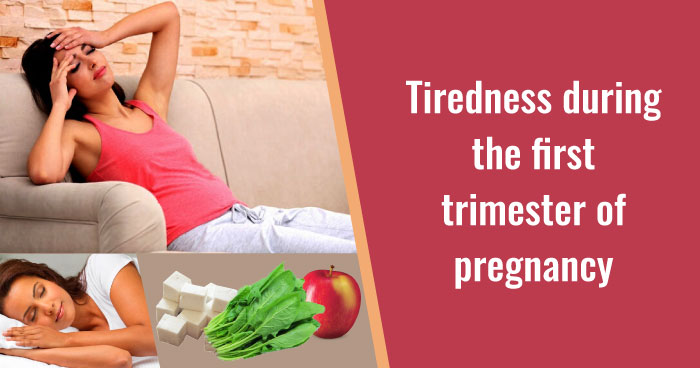 Tiredness during the first trimester of pregnancy