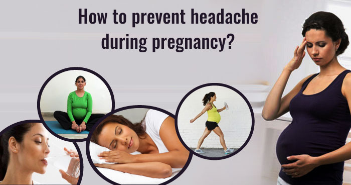 prevent headache during pregnancy
