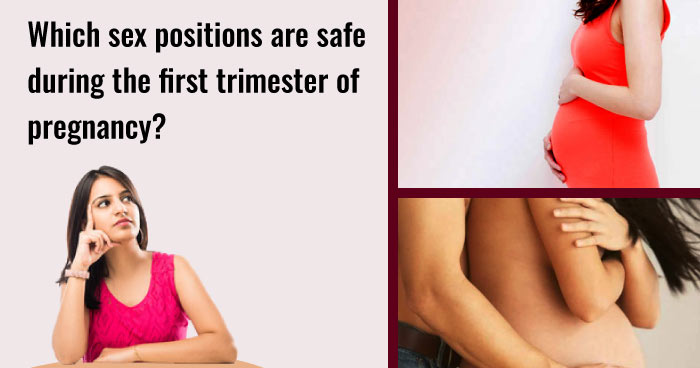 Trimester 1 tips - safe sex positions