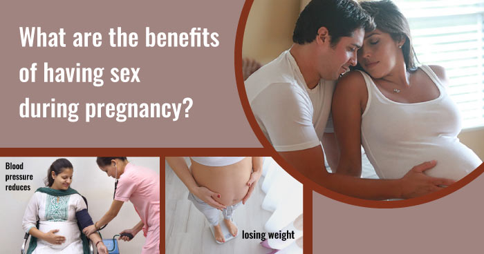 Sex in pregnancy - benefits