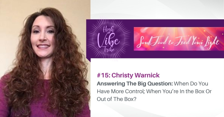 #15: Christy Warnick: Answering the Question — When Do You Have More Control; When You're In the Box Or Out of The Box?