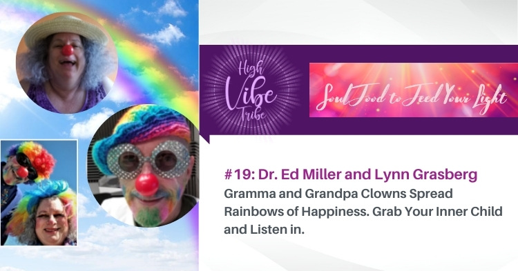 #19: Dr. Ed Miller and Lynn Grasberg: How To Spread Rainbows of Happiness and Mental Health For Children of All Ages