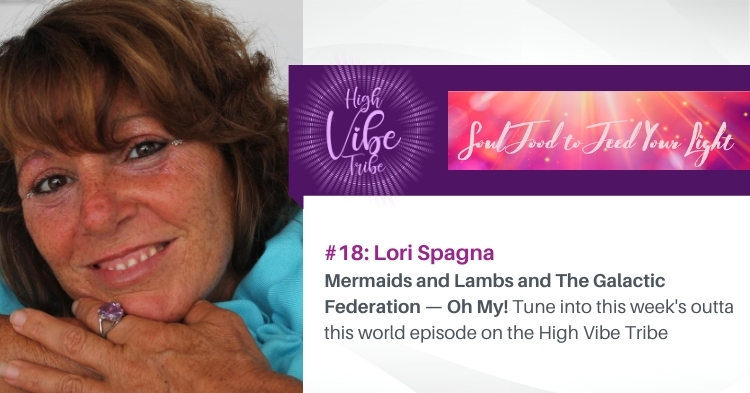 #18: Lori Spagna: Mermaids and Lambs and The Galactic Federation — Oh My!