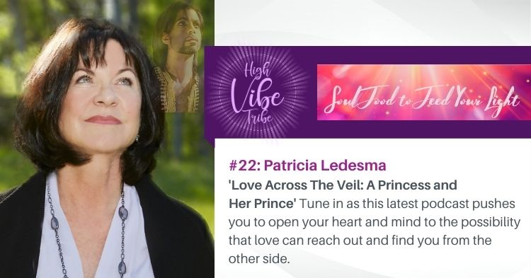 #22: Patricia Ledesma — Love Across The Veil: A Princess and Her Prince