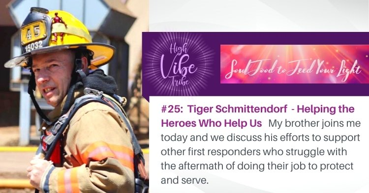 #25: Tiger Schmittendorf — Helping the Heroes Who Help Us