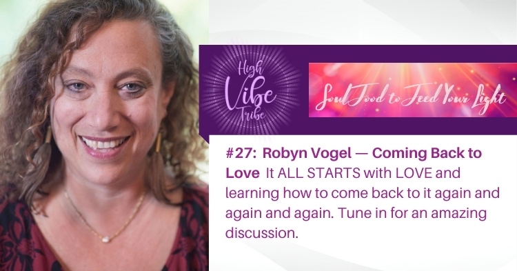 #27:  Robyn Vogel — Coming Back to Love