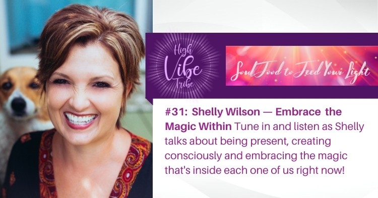#31:  Shelly Wilson — Embracing The Magic Within