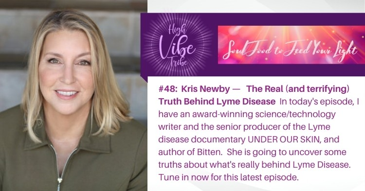#48: Kris Newby – The Real (and Terrifying) Truth Behind Lyme Disease