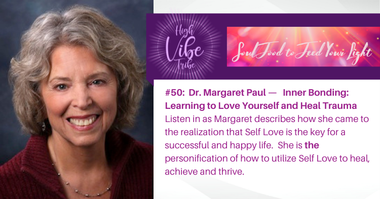 #50: Margaret Paul — Inner Bonding: Learning to Love Yourself and Heal Trauma