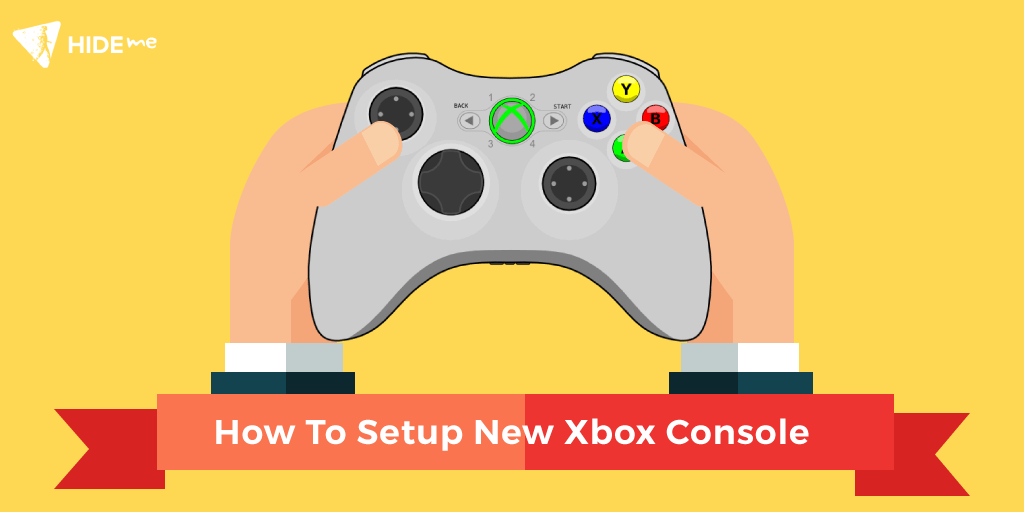 Setup New Xbox Console For Gaming, Privacy And Content Unblocking