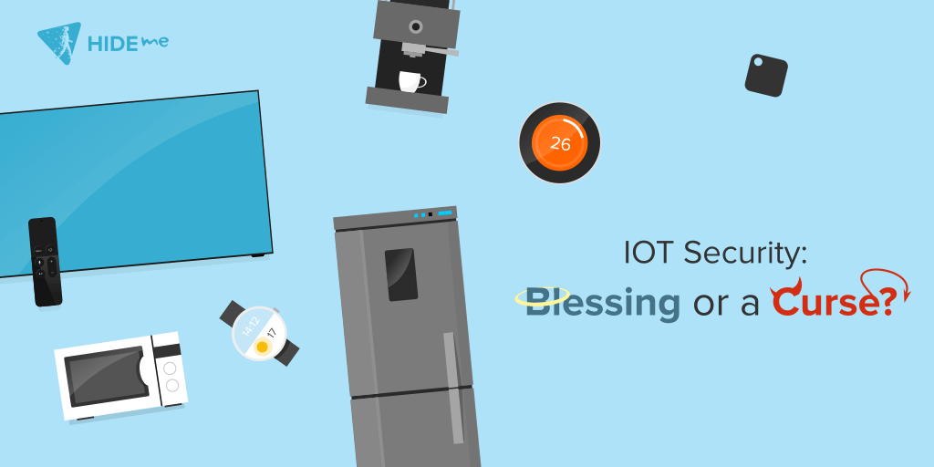 IoT - Blessing or a Curse