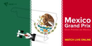 Mexico Grand Prix Live Online