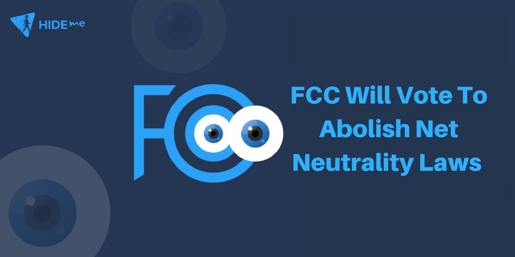FCC Will Vote To Abolish Net Neutrality
