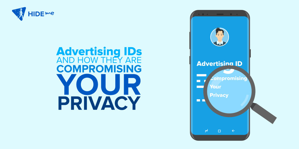 Advertising IDs And How They Are Compromising Your Privacy