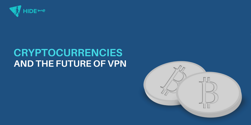 cryptocurrencies and the future of VPN