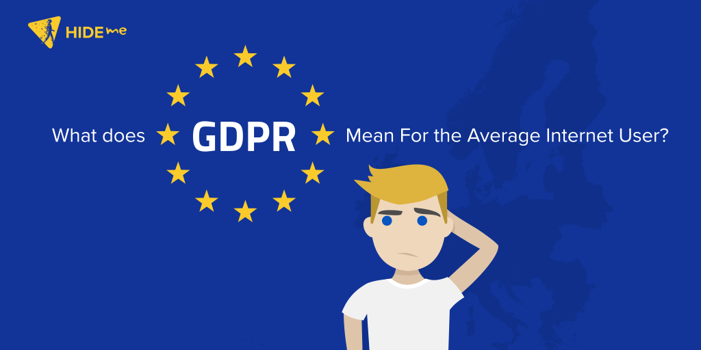 GDPR Mean For the Average Internet User
