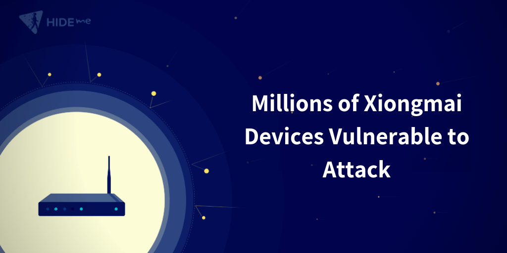 Millions Of Xiongmai Devices Vulnerable To Attack