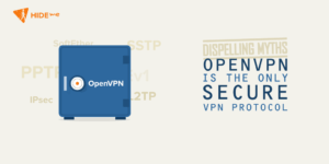 OpenVPN is the Only Secure VPN Protocol