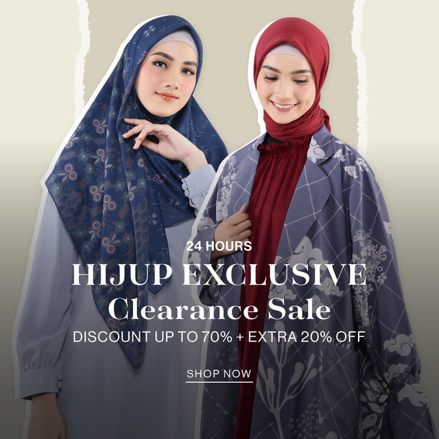 24 HOURS HIJUP EXCLUSIVE CLEARANCE SALE Discount up to 70% + Extra 20% OFF