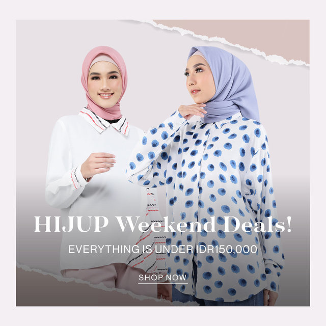 HIJUP WEEKEND DEALS! Everything is Under IDR150,000