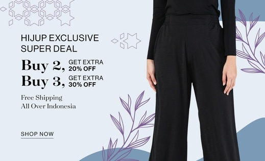 HIJUP EXCLUSIVE SUPER DEAL