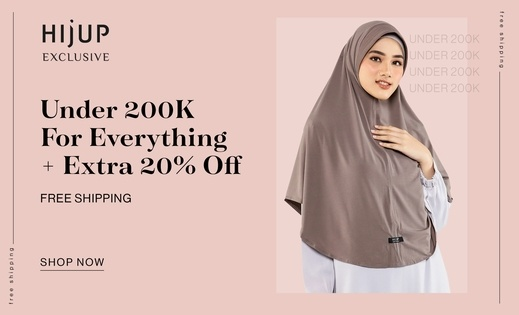 HIJUP EXCLUSIVE UNDER 200K FOR EVERYTHING + Extra 20% OFF