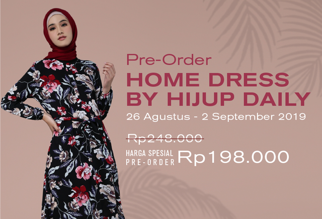 Cara Pre Order Koleksi Eksklusif HIJUP DAILY Home Dress