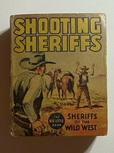 Shooting Sheriffs of the Wild West 1936 Big Little Book BLB #1195 Whitman