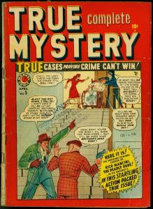 True Complete Mystery #5 1949- Marvel Golden Age Crime- 1st issue G/VG