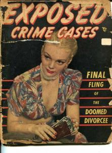 EXPOSED CRIME CASES #2 JUNE 1948-SPICY-MURDER-KIDNAP-ROBERRY-poor P