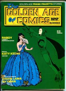 Golden Age of Comics-Summer 1982-New Media-Frazetta-Katy Keene-Raboy-VG/FN