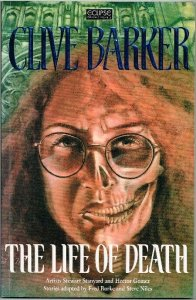 The Life of Death  by Clive Barker