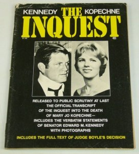 The Inquest: The Death of Mary Jo Kopechne - 1970 official transcript - Kennedy