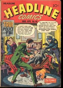 HEADLINE COMICS #46-PRE-CODE CRIME-VIOLENT G/VG