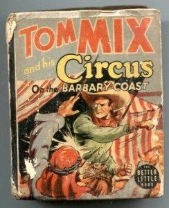 Tom Mix and His Circus On The Barbary Coast Big Little Book 1940