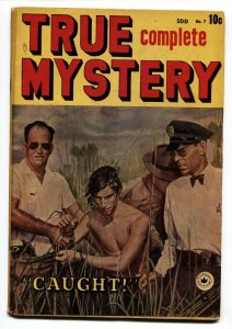 TRUE COMPLETE MYSTERY #7-1949 Canadian edition-photo cover-comic