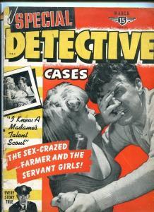 SPECIAL DETECTIVE CASES-MARCH 1942-SEX CRAVED-SERVANTS-ORGIES-PASSION-CRIME P/FR