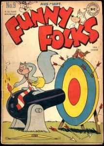 FUNNY FOLKS #9 1947 -NUTSY SQUIRREL CANNON COVER G/VG