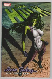 SHE-HULK - HERE TODAY... / TRADE PAPERBACK 2007 MARVEL COMICS by PETER DAVID