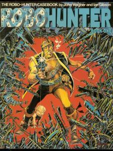 ROBOHUNTER BOOK ONE-1982-JOHN WAGNER-IAN GIBSON VG